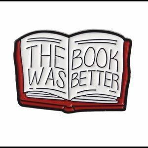 Jewelry - SALE Book was Better Enamel Pin Lover Reading Read